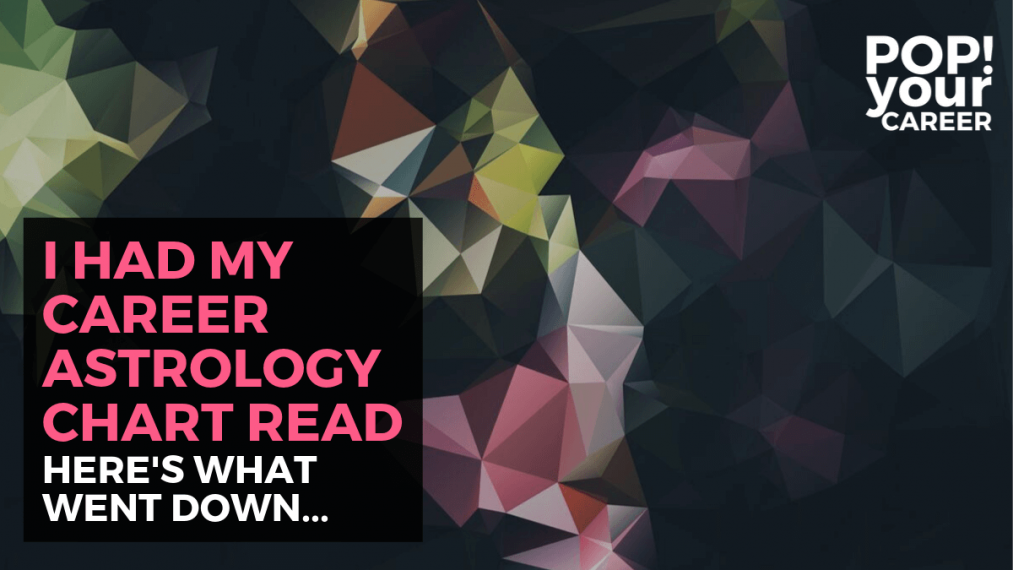 Straddling the fence between spirituality and practicality? Looking for some insight into the future of your career? I hear you! I had my career astrology chart read... here's what went down... ~ Pop Your Career