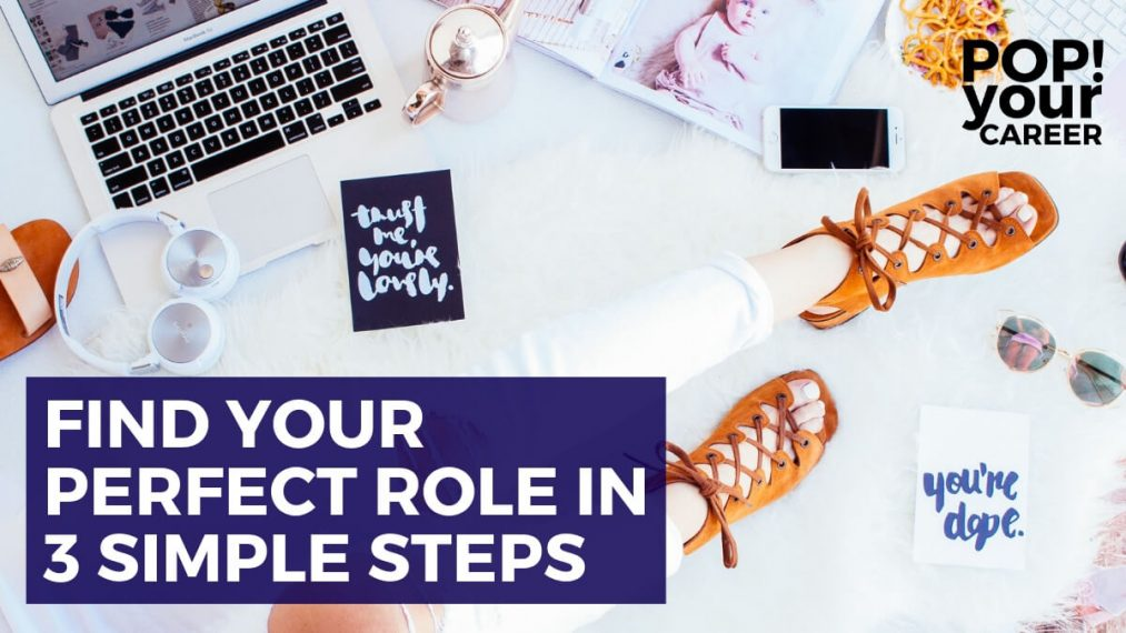 Are you having trouble trying to find your dream role? If so, you need this post. I am breaking down your job search into 3 simple steps and providing you my best tips to think outside the square when it comes to job-seeking! – Pop Your Career